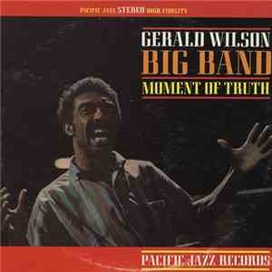 Gerald Wilson Big Band - Moment Of Truth download free